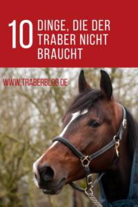 Pferdezubehör – 10 Dinge, die der Traber nicht braucht